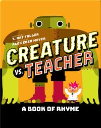 Creature vs. Teacher: A Book of Rhyme