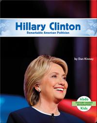 Hillary Clinton: Remarkable American Politician