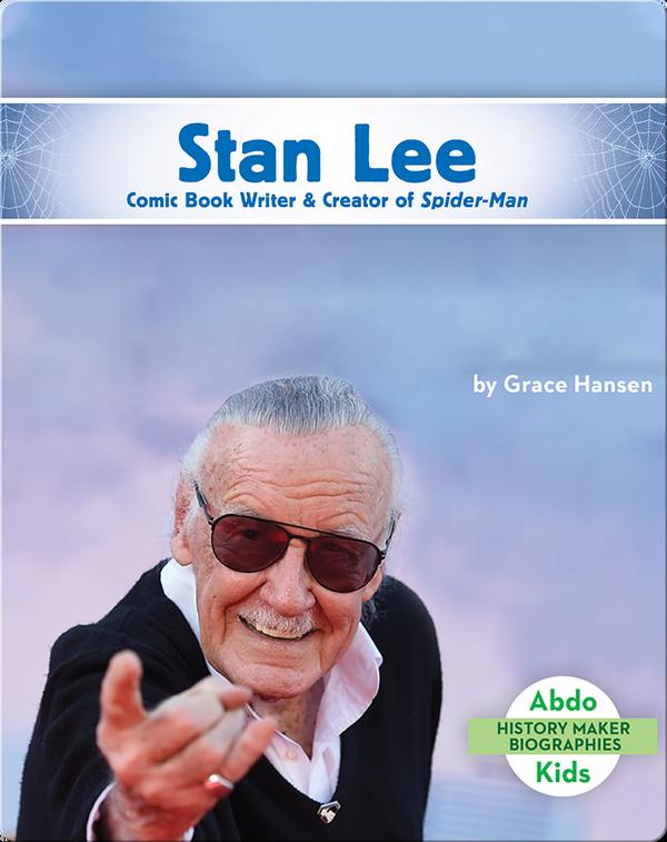 Stan Lee: Comic Book Writer & Creator of Spider-Man
