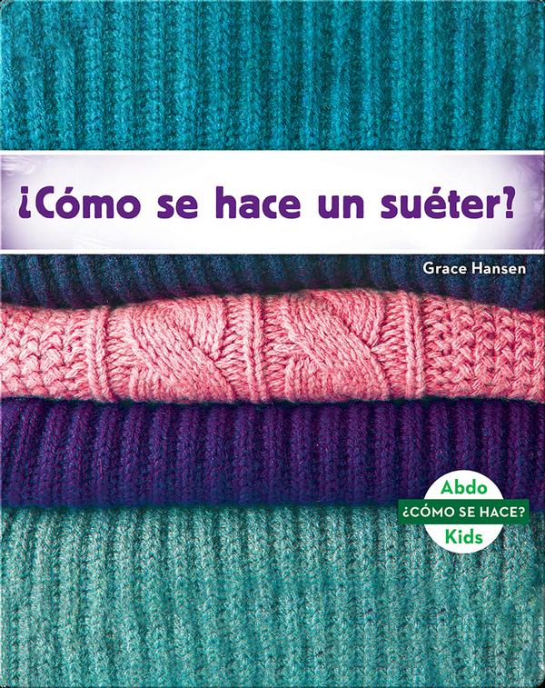 ¿Cómo se hace un suéter?