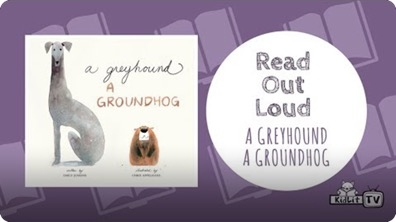 Read Out Loud: A Greyhound, A Groundhog