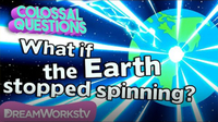 What Happens if the Earth Stops Spinning? | COLOSSAL QUESTIONS