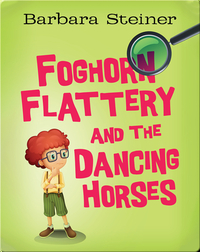 Foghorn Flattery and the Dancing Horses