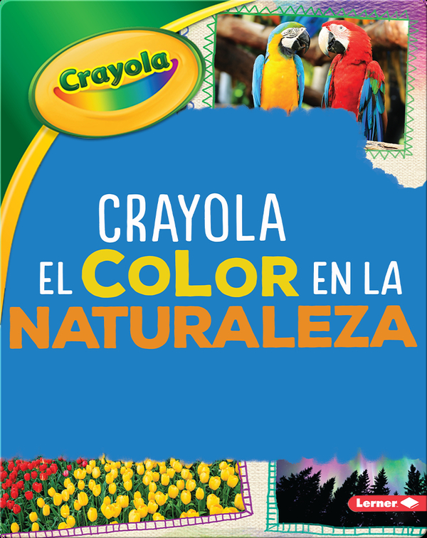 Crayola ®️ El color en la naturaleza (Crayola ®️ Color in Nature)