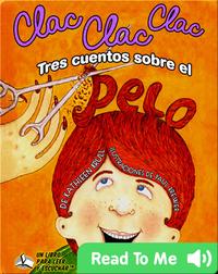 Clac Clac Clac: Tres cuentos sobre el pelo