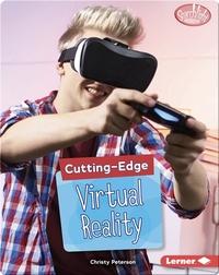Cutting-Edge Virtual Reality