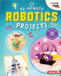 30-Minute Robotics Projects