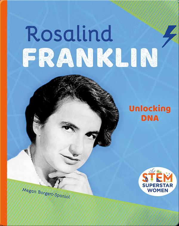 Rosalind Franklin: Unlocking DNA