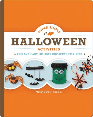 Super Simple Halloween Activities: Fun and Easy Holiday Projects for Kids
