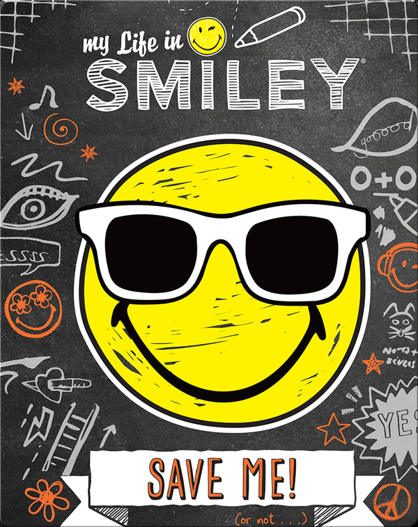 My Life in Smiley #3: Save Me! (or don't...)