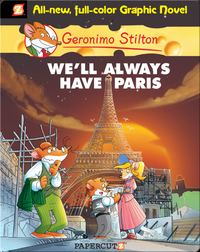 Geronimo Stilton Graphic Novel #11: We'll Always Have Paris