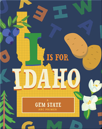 I Is For Idaho