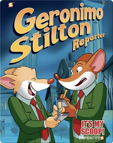 Geronimo Stilton Reporter Book 2: It's MY Scoop!