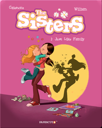 The Sisters #1: Just Like Family
