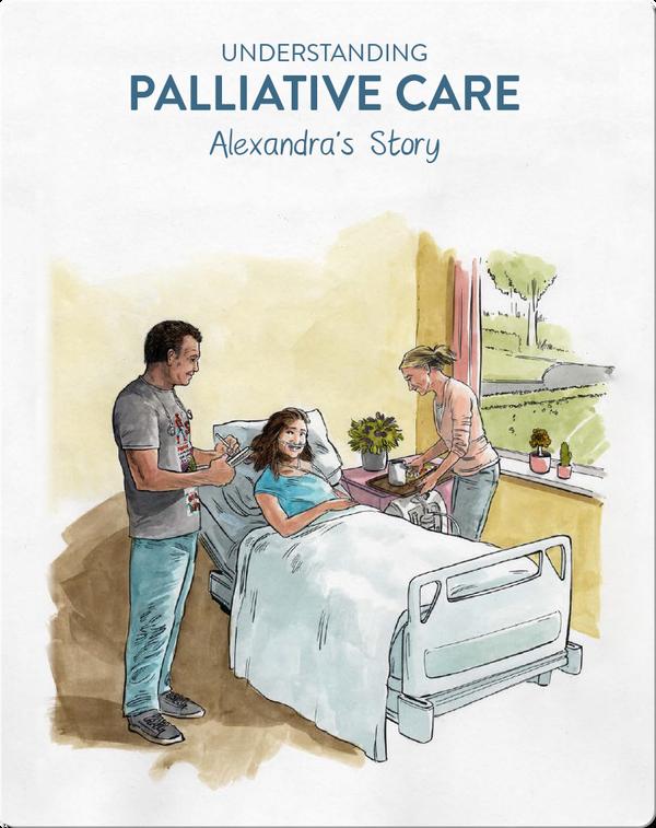 Understanding Palliative Care: Alexandra's Story