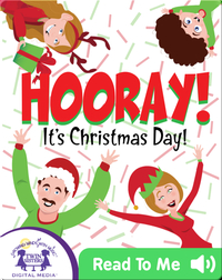 Hooray! It's Christmas Day!