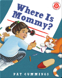 Where is Mommy?