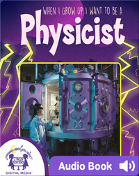 When I Grow up I Want to Be a Physicist