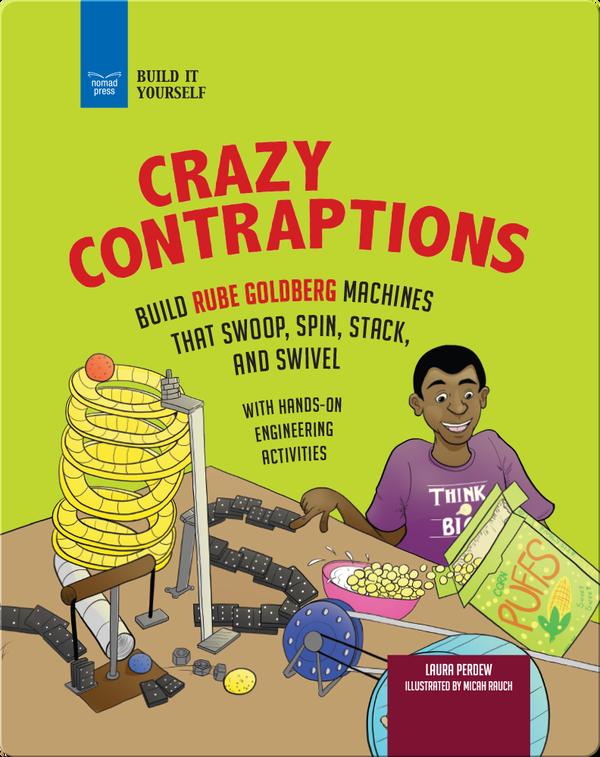 Crazy Contraptions: Build Rube Goldberg Machines