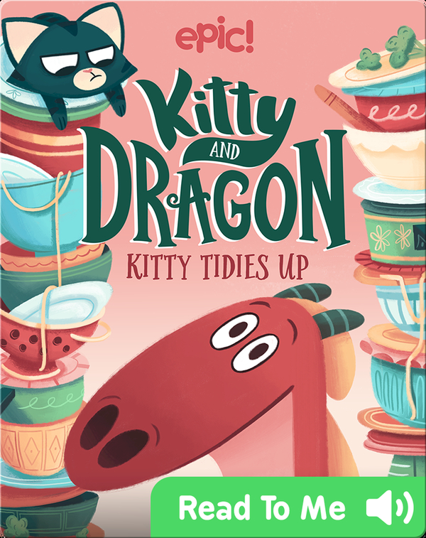 Kitty and Dragon Book 3: Kitty Tidies Up