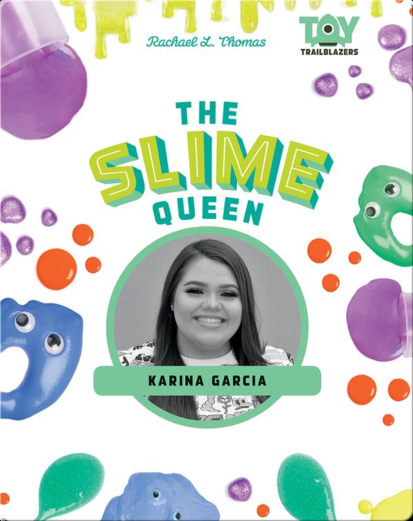 Slime Queen: Karina Garcia