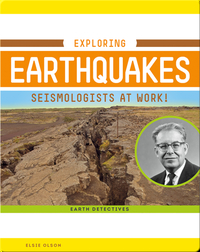 Exploring Earthquakes: Seismologists at Work!