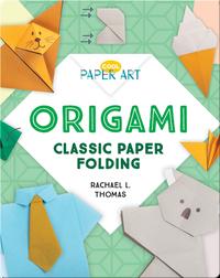 Origami: Classic Paper Folding