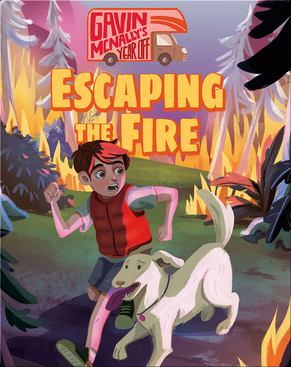 Gavin McNally's Year Off Book 1: Escaping the Fire