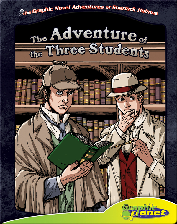 The Graphic Novel Adventures of Sherlock Holmes: The Adventure of the Three Students