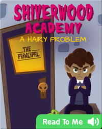 Shiverwood Academy: A Hairy Problem