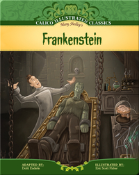 Calico Illustrated Classics: Frankenstein