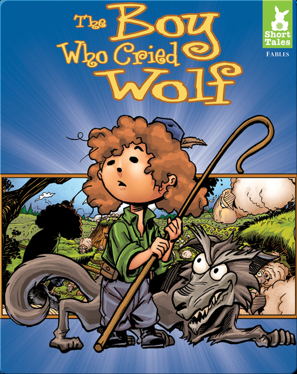 Short Tales Fables: Boy Who Cried Wolf