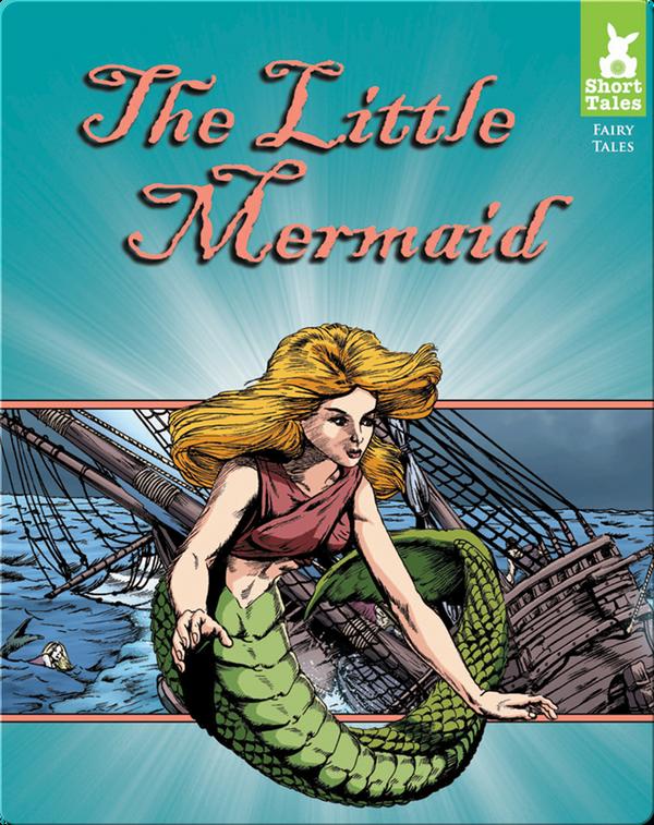 Short Tales Fairy Tales: The Little Mermaid