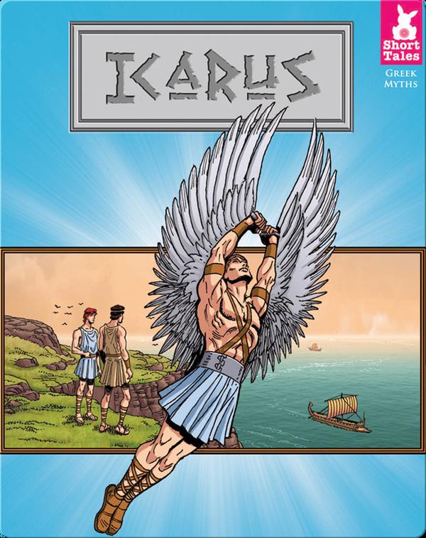 Short Tales Greek Myths: Icarus