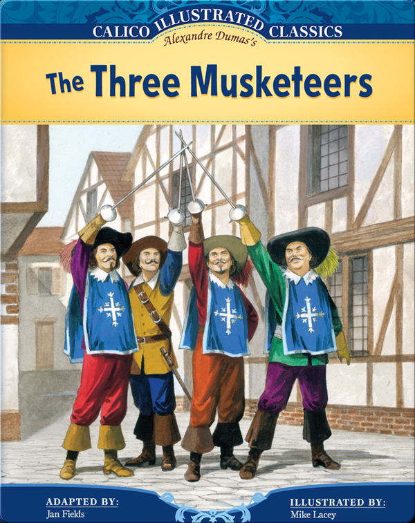 Calico Illustrated Classics: The Three Musketeers
