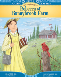 Calico Illustrated Classics: Rebecca of Sunnybrook Farms