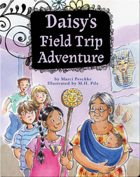 Growing Up Daisy Book 3: Daisy's Field Trip Adventure