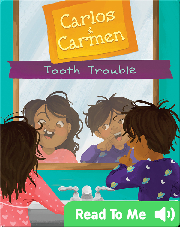 Carlos & Carmen: Tooth Trouble