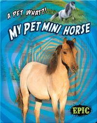 My Pet Mini Horse