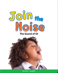 Join the Noise: The Sound of OI (Vowel Blends)