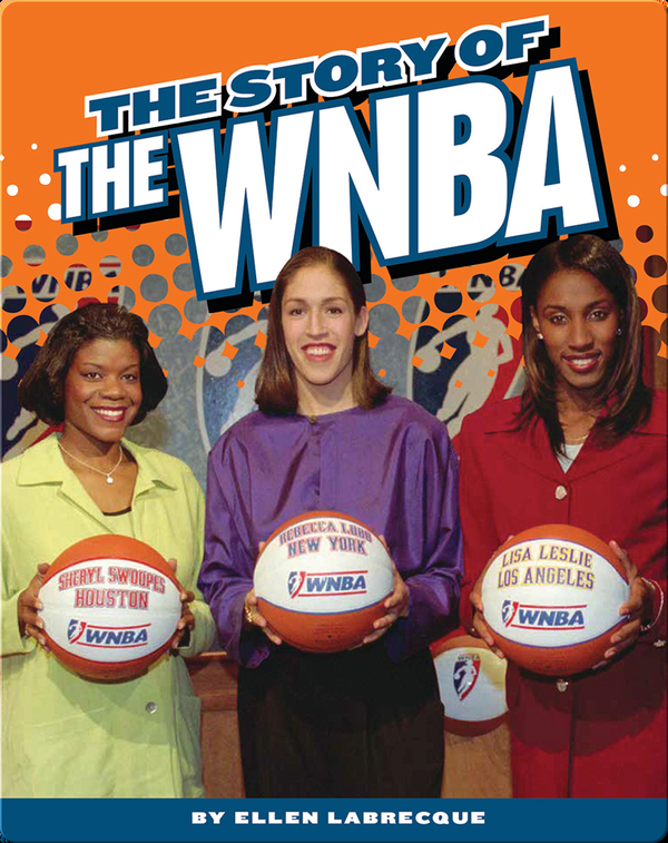 Women's Professional Basketball: The Story of the WNBA
