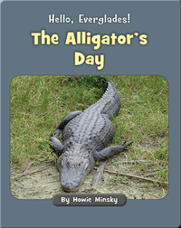Hello, Everglades!: The Alligator's Day