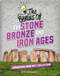 The Genius of the Stone, Bronze, and Iron Ages