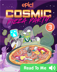Cosmic Pizza Party Book 3: Scrap Iron Chef