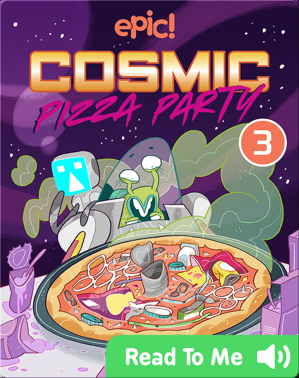 Cosmic Pizza Party Book 3: Scrap Iron Chef