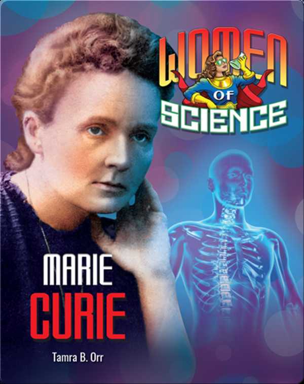 Women of Science: Marie Curie
