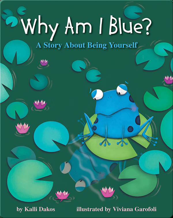 Why Am I Blue?: A Story About Being Yourself