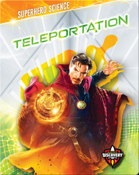 Superhero Science: Teleportation