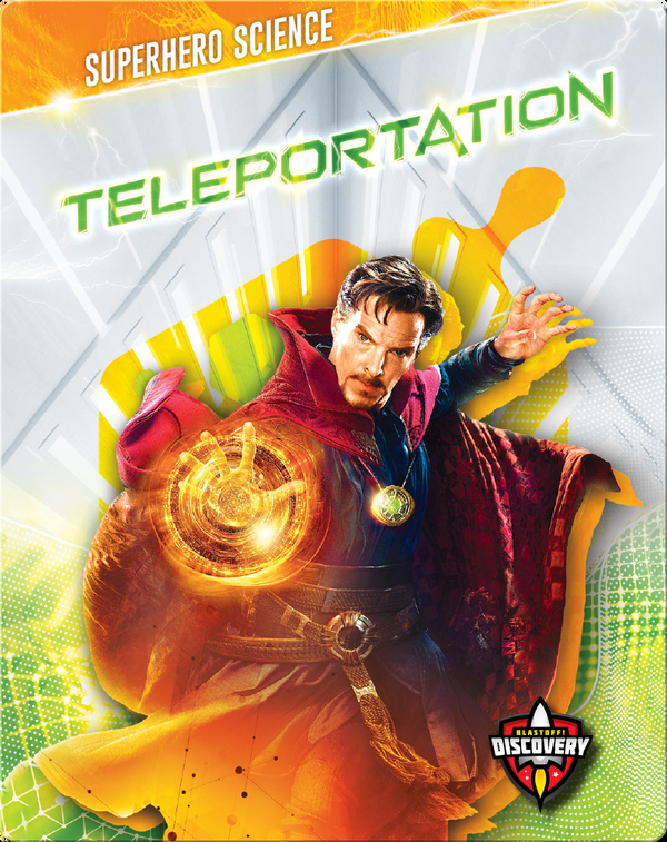 Superhero Science: Teleportation
