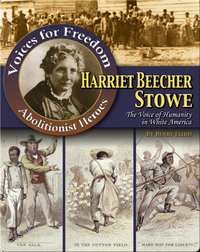 Harriet Beecher Stowe: The Voice of Humanity in White America